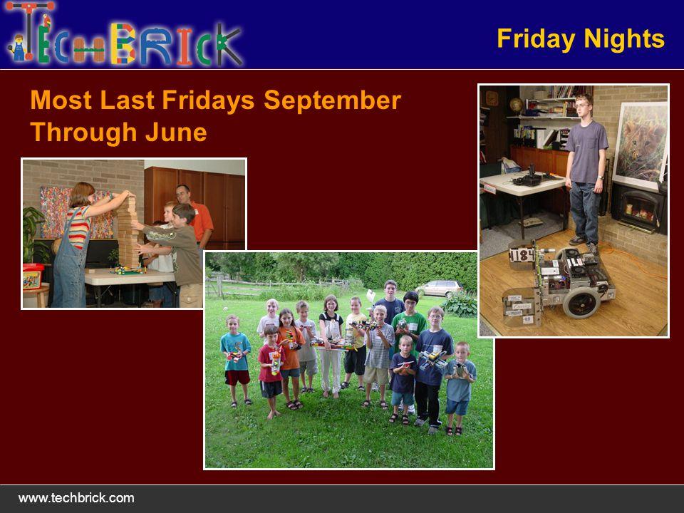 www.techbrick.com Friday Nights Most Last Fridays September Through June