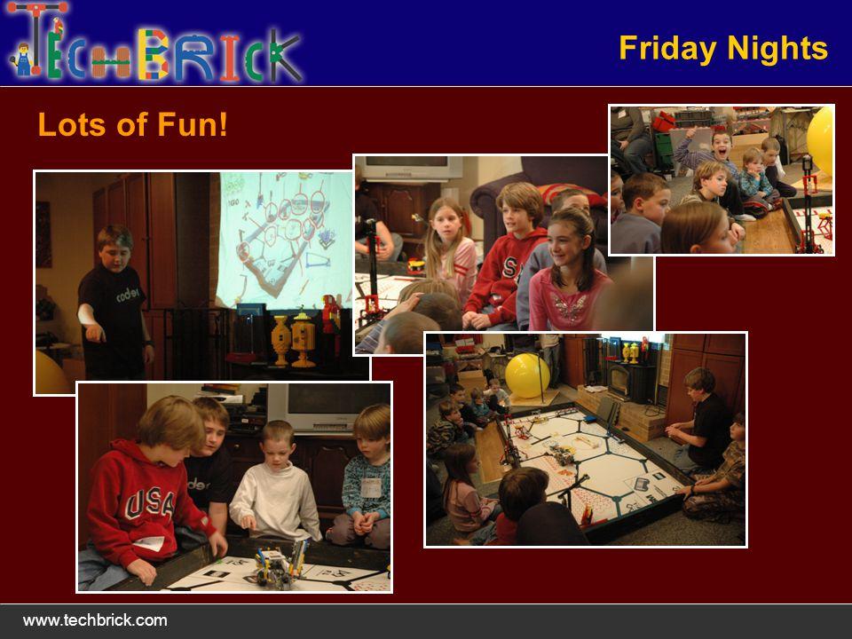 www.techbrick.com Friday Nights Lots of Fun!