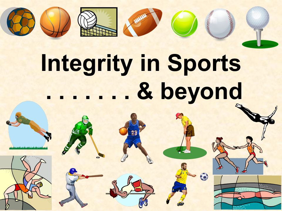 Integrity in Sports & beyond