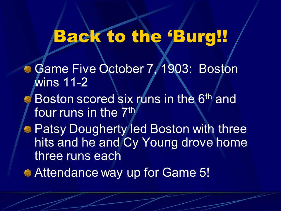 Back to the Burg. Game Four – October 6, 1903 Bucs win.