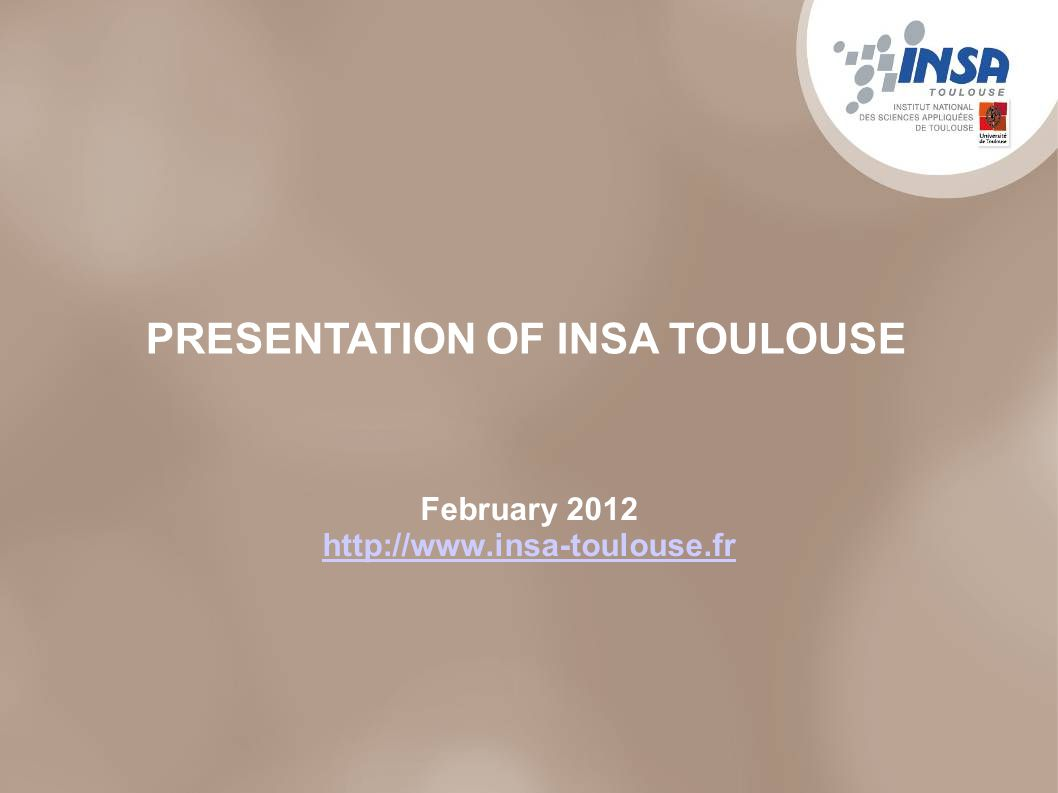 1 February PRESENTATION OF INSA TOULOUSE