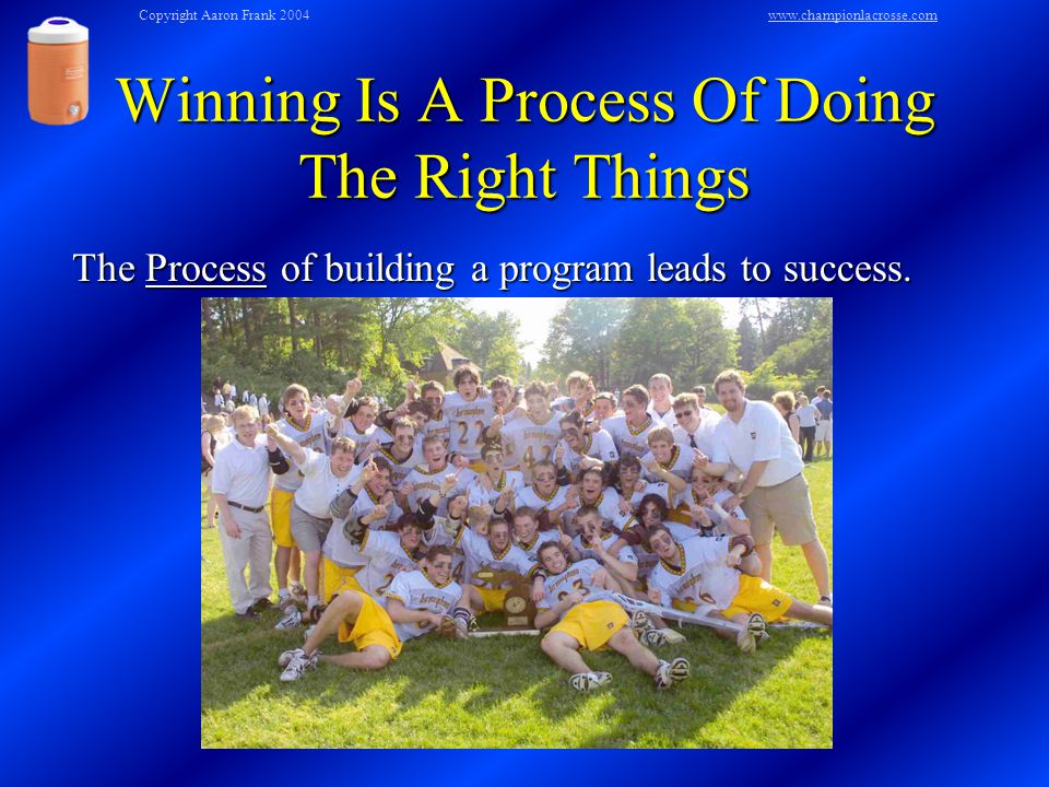 Winning Is A Process Of Doing The Right Things The Process of building a program leads to success.