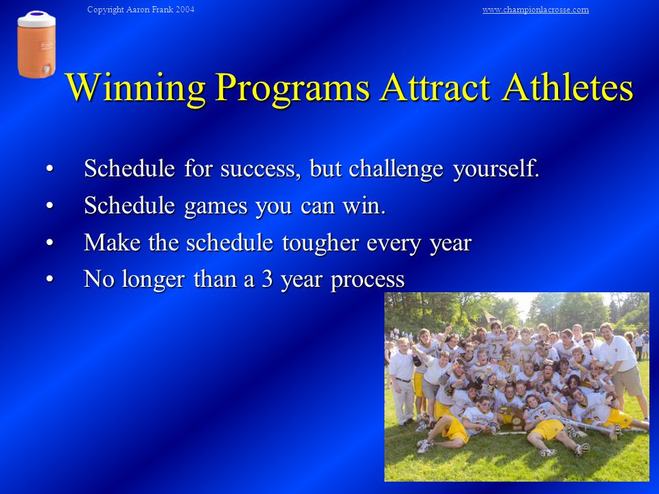 Winning Programs Attract Athletes Schedule for success, but challenge yourself.