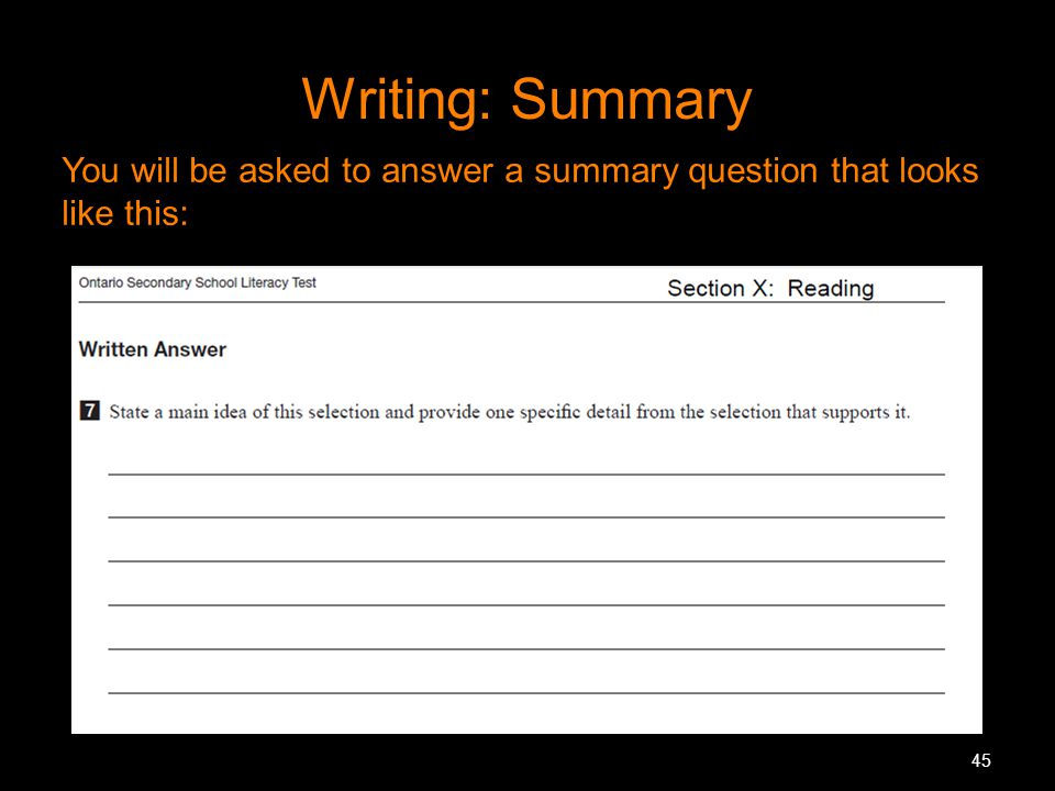 45 Writing: Summary You will be asked to answer a summary question that looks like this: