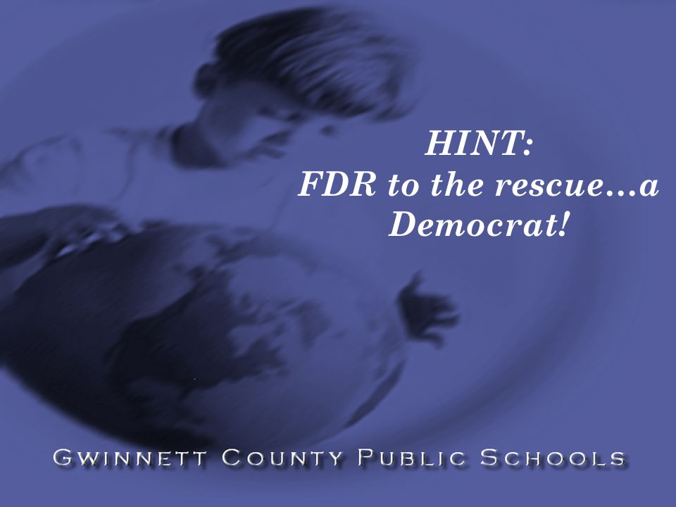 HINT: FDR to the rescue…a Democrat!
