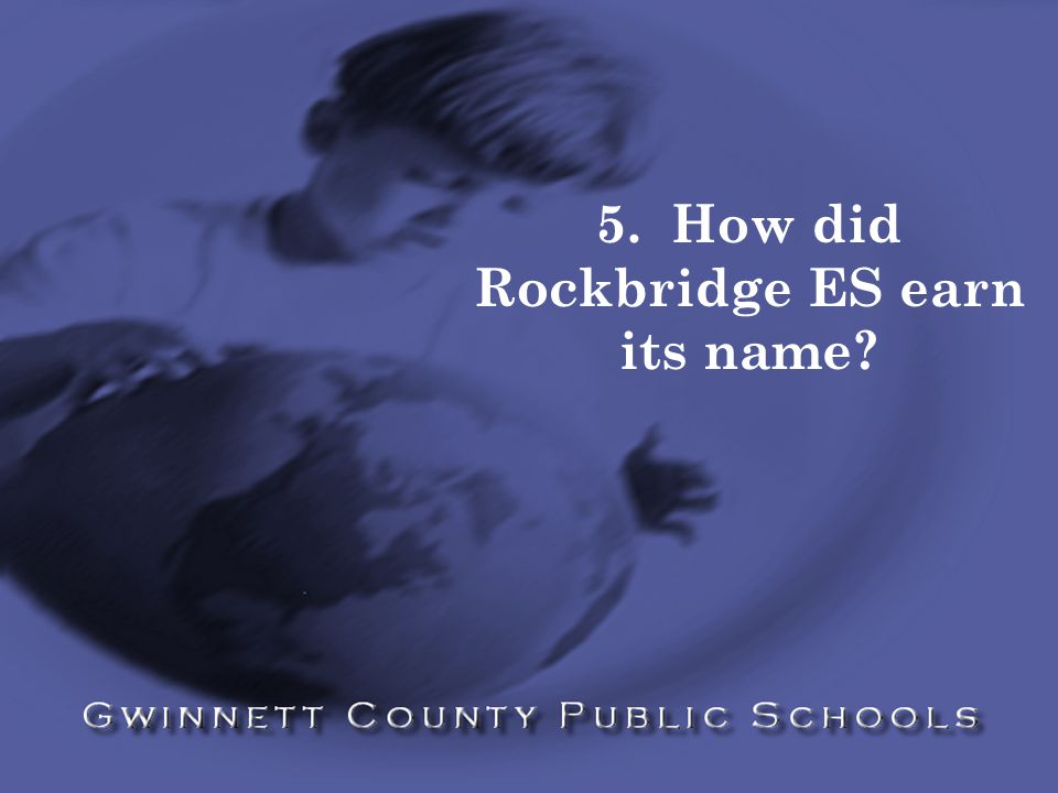 5. How did Rockbridge ES earn its name