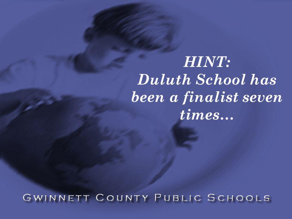 HINT: Duluth School has been a finalist seven times…