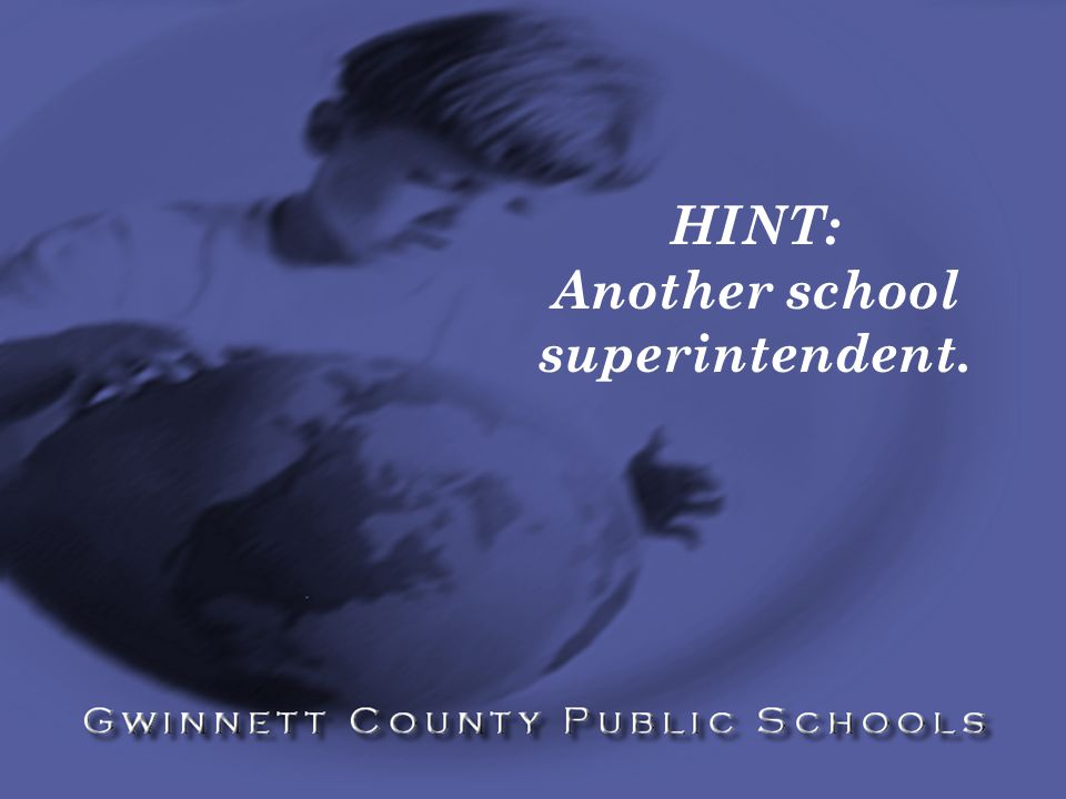 HINT: Another school superintendent.