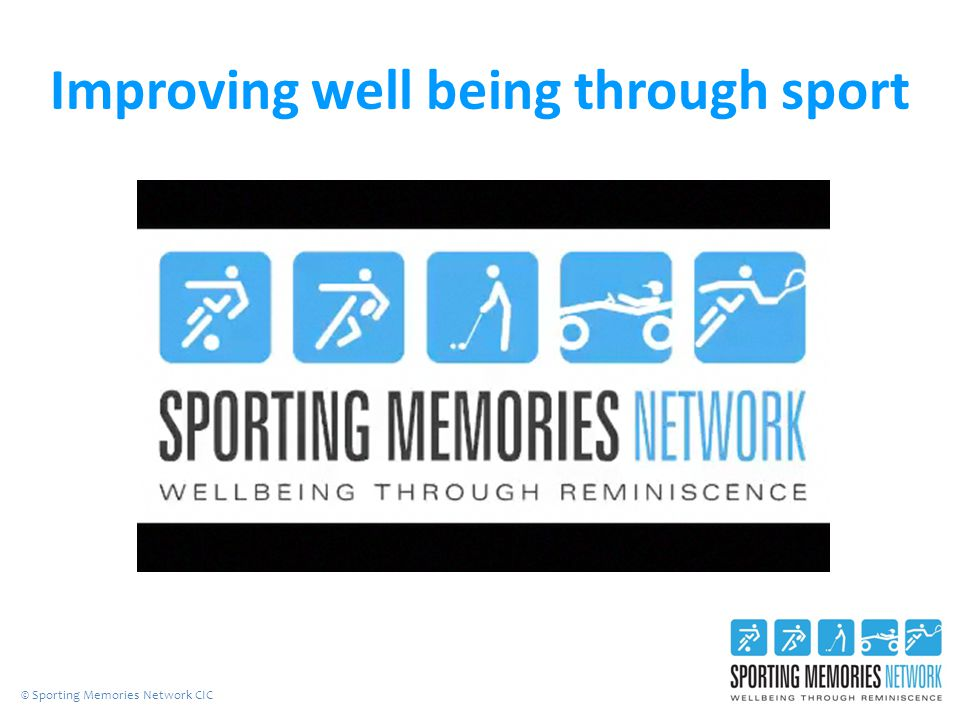 Improving well being through sport © Sporting Memories Network CIC