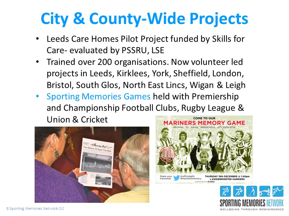 City & County-Wide Projects Leeds Care Homes Pilot Project funded by Skills for Care- evaluated by PSSRU, LSE Trained over 200 organisations.