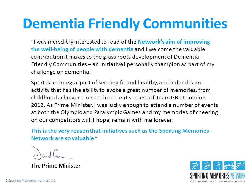 Dementia Friendly Communities © Sporting Memories Network CIC I was incredibly interested to read of the Networks aim of improving the well-being of p