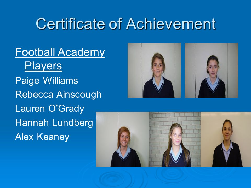 Certificate of Achievement Football Academy Players Paige Williams Rebecca Ainscough Lauren OGrady Hannah Lundberg Alex Keaney