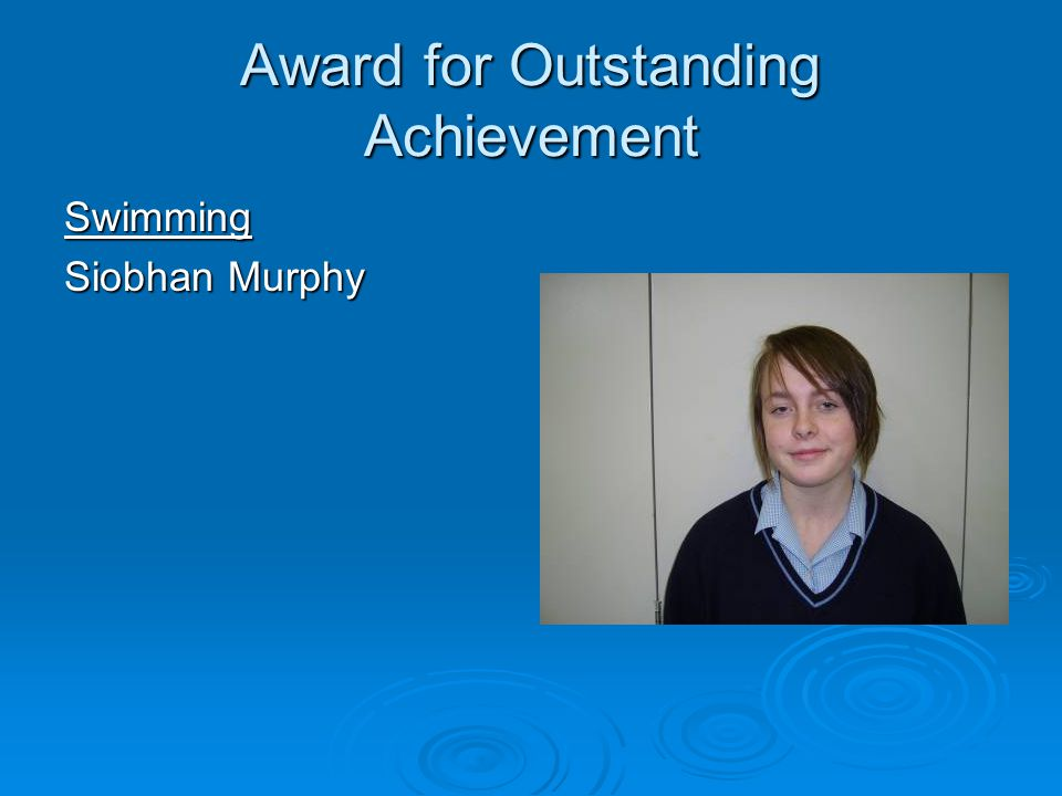 Award for Outstanding Achievement Swimming Siobhan Murphy