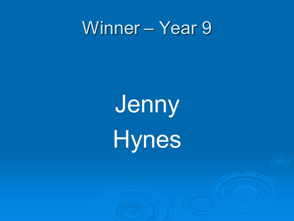 Winner – Year 9 Jenny Hynes
