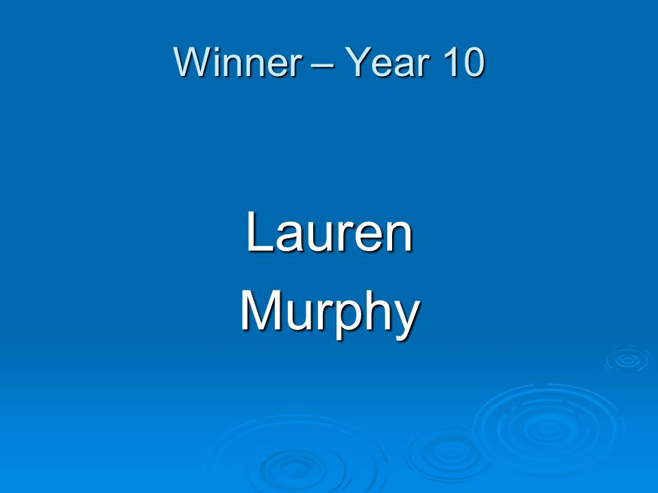 Winner – Year 10 LaurenMurphy