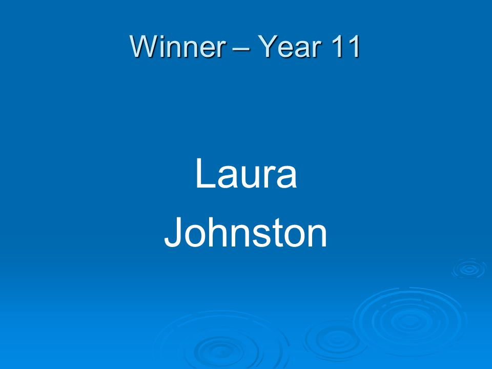 Winner – Year 11 Laura Johnston