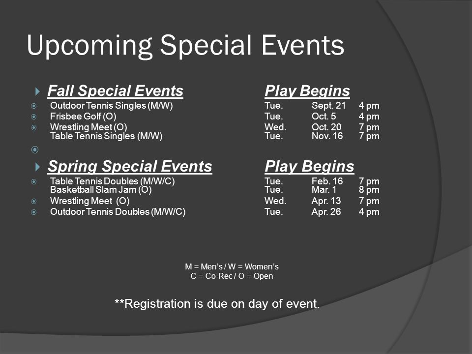 Upcoming Special Events Fall Special EventsPlay Begins Outdoor Tennis Singles (M/W)Tue.Sept.