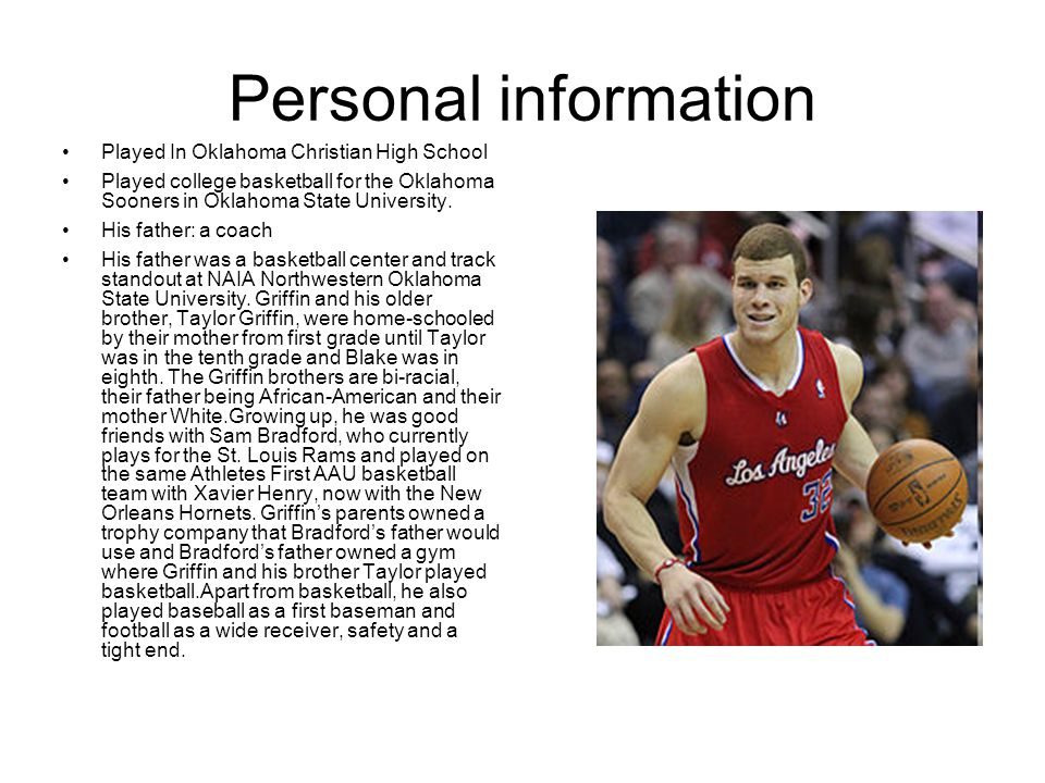 Personal information Played In Oklahoma Christian High School Played college basketball for the Oklahoma Sooners in Oklahoma State University.