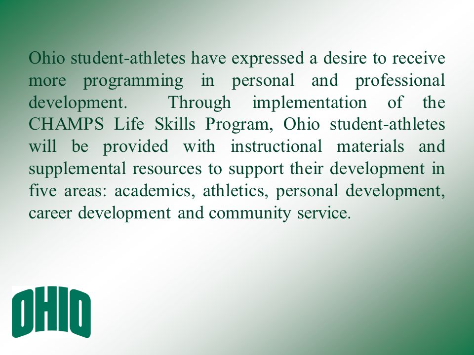 Ohio student-athletes have expressed a desire to receive more programming in personal and professional development. Through implementation of the CHAM