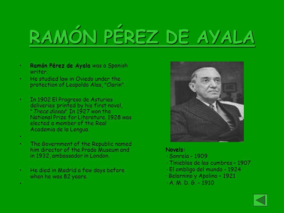 RAMÓN PÉREZ DE AYALA Ramón Pérez de Ayala was a Spanish writer.