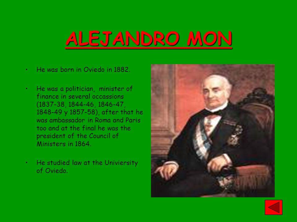 ALEJANDRO MON He was born in Oviedo in 1882.