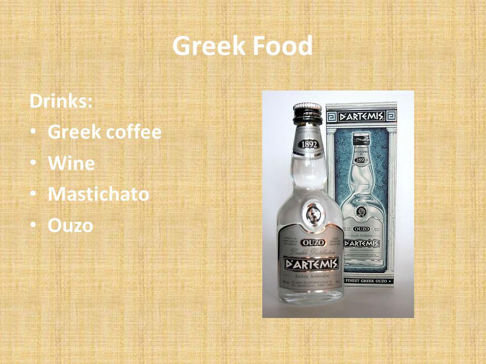 Greek Food Drinks: Greek coffee Wine Mastichato Ouzo