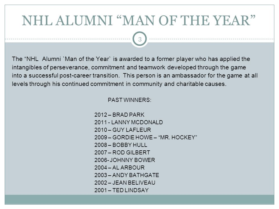 4 KEITH MCCREARY 7 TH MAN AWARD The NHL Alumni recognizes a member of the NHL family who has contributed behind the scenes for a significant period of time.