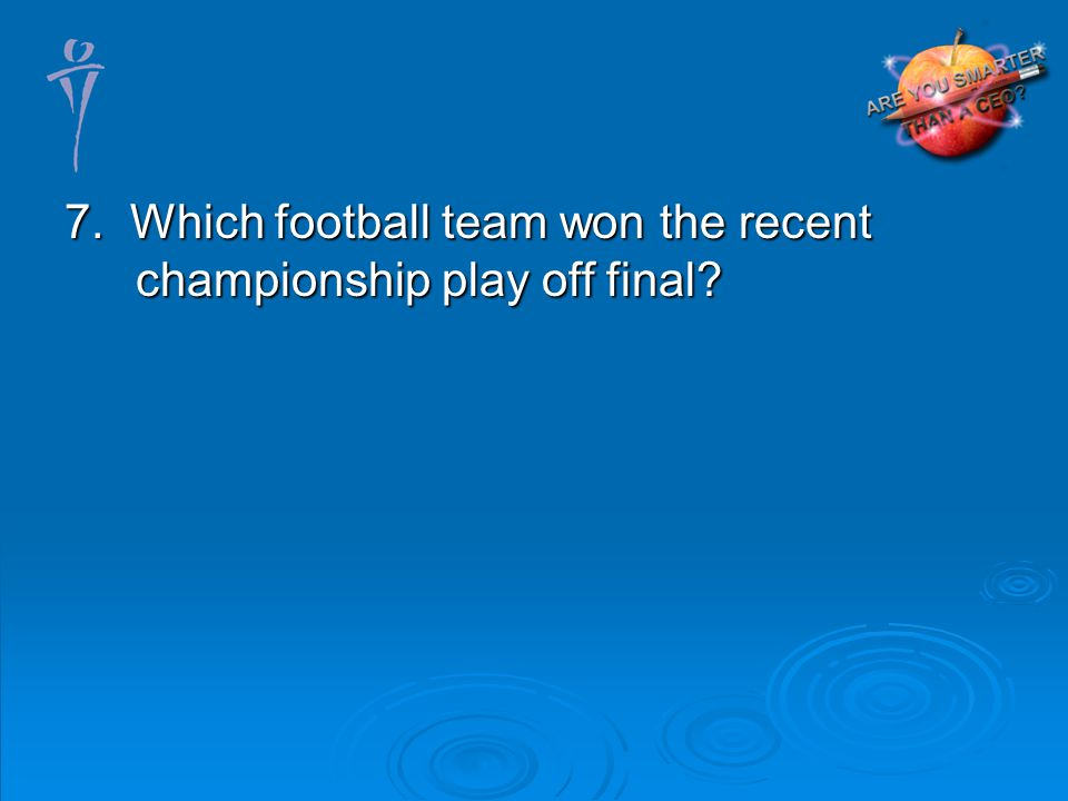 7. Which football team won the recent championship play off final
