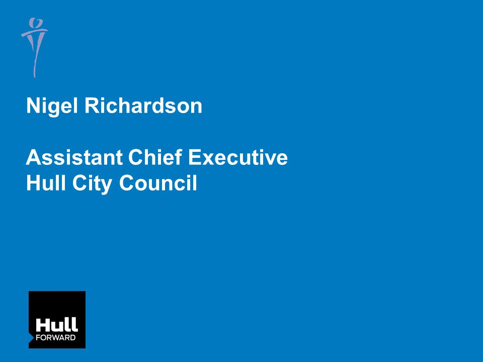 Nigel Richardson Assistant Chief Executive Hull City Council