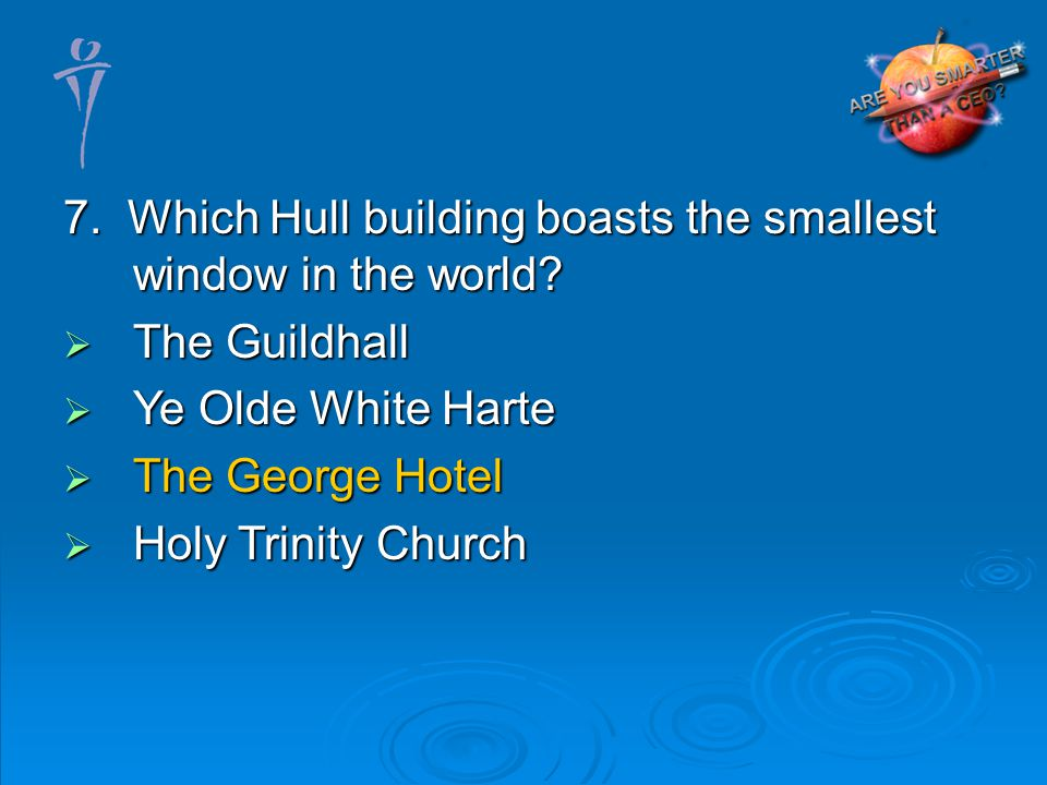 7. Which Hull building boasts the smallest window in the world.