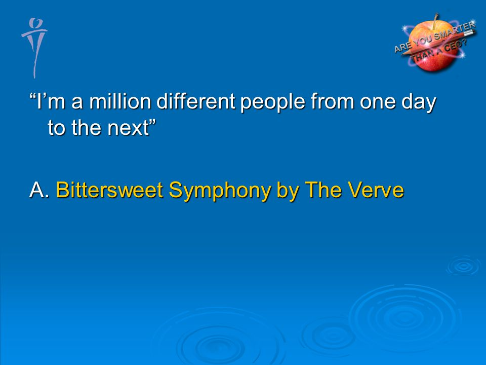 A. Bittersweet Symphony by The Verve