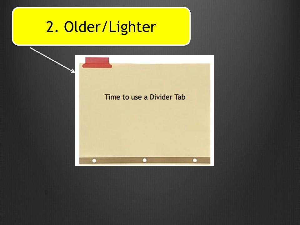 2. Older/Lighter