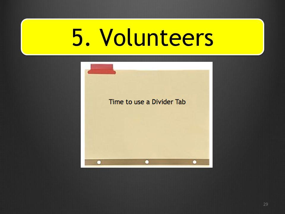 29 5. Volunteers