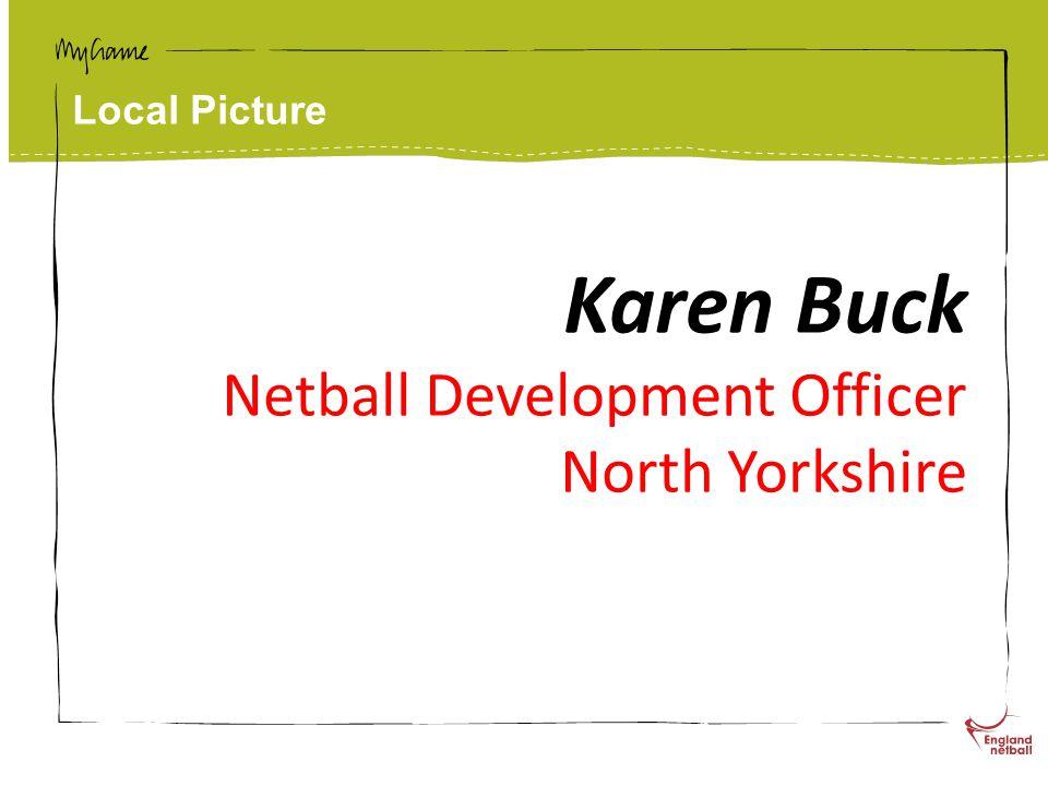 Local Picture Karen Buck Netball Development Officer North Yorkshire