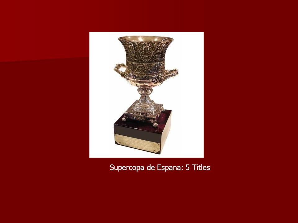 Supercopa de Espana: 5 Titles
