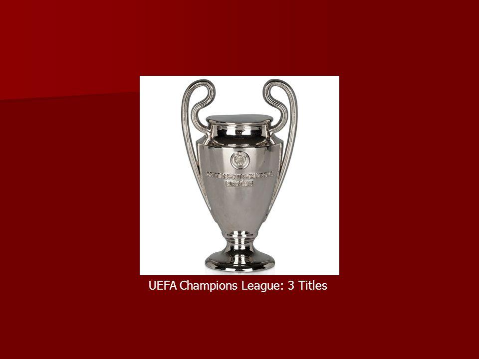 UEFA Champions League: 3 Titles