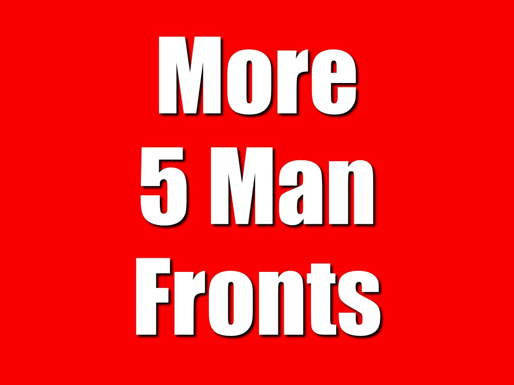 More 5 Man Fronts