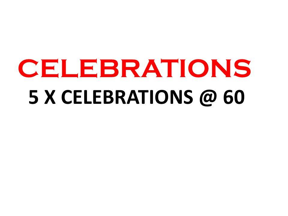 CELEBRATIONS 5 X CELEBRATIONS @ 60