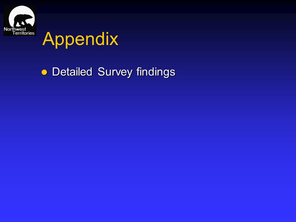 Appendix Detailed Survey findings Detailed Survey findings