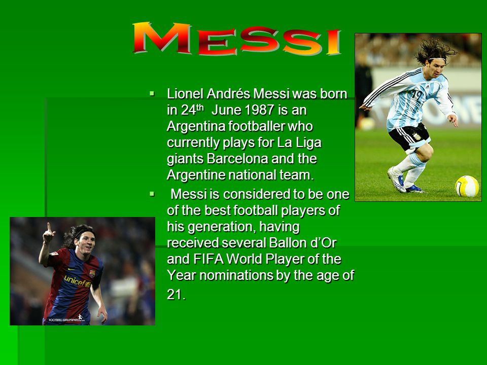 His playing style and ability have drawn comparisons to football legend Diego Maradona, who himself declared Messi his successor .