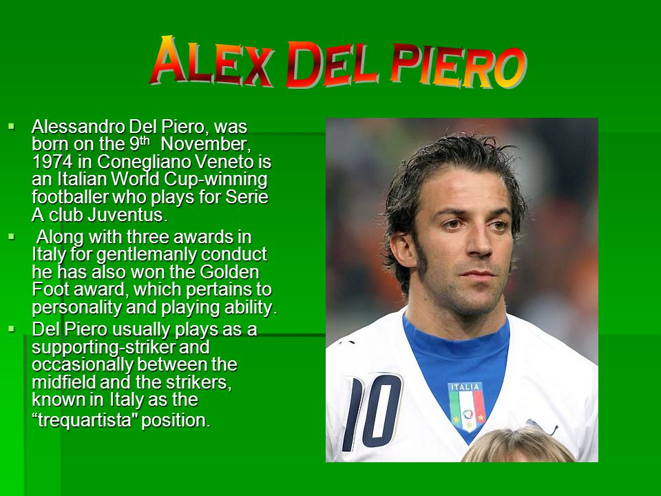 Del Piero has become famous over the years for scoring from a special Del Piero Zone , approaching from the left flank and curling a precise lob into the far top corner of the goal.