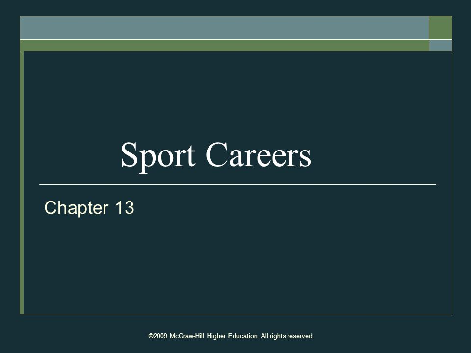 ©2009 McGraw-Hill Higher Education. All rights reserved. Sport Careers Chapter 13