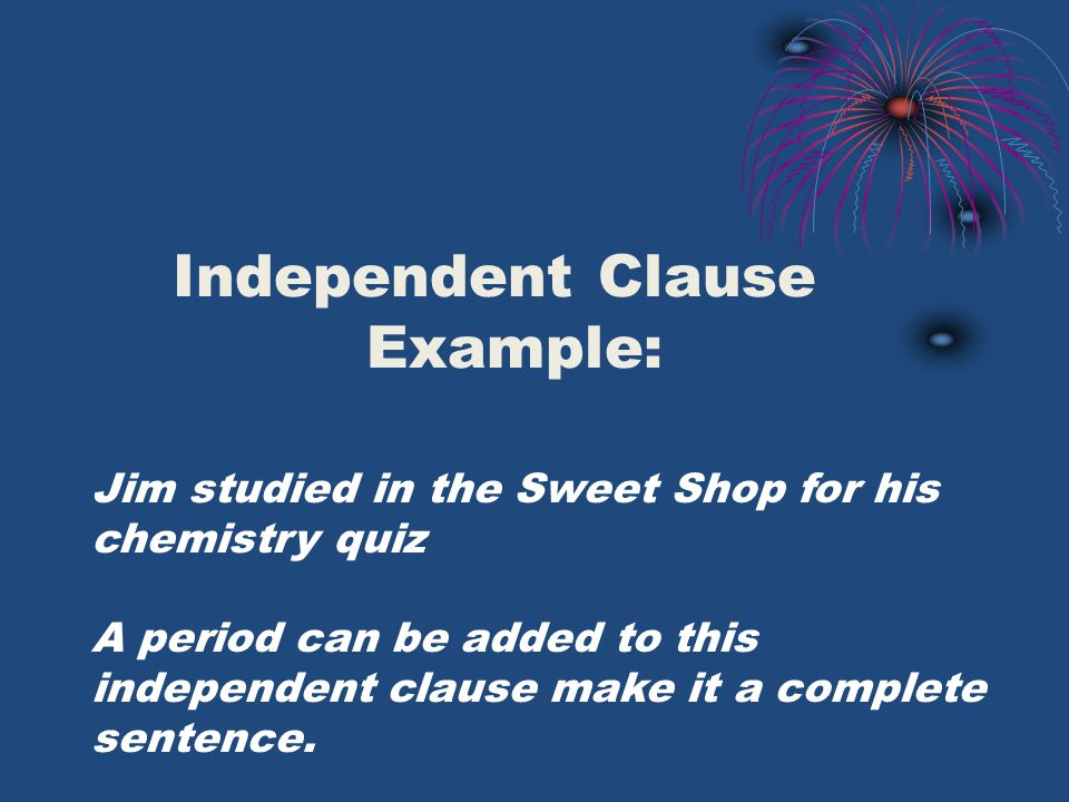 Dependent Clause!