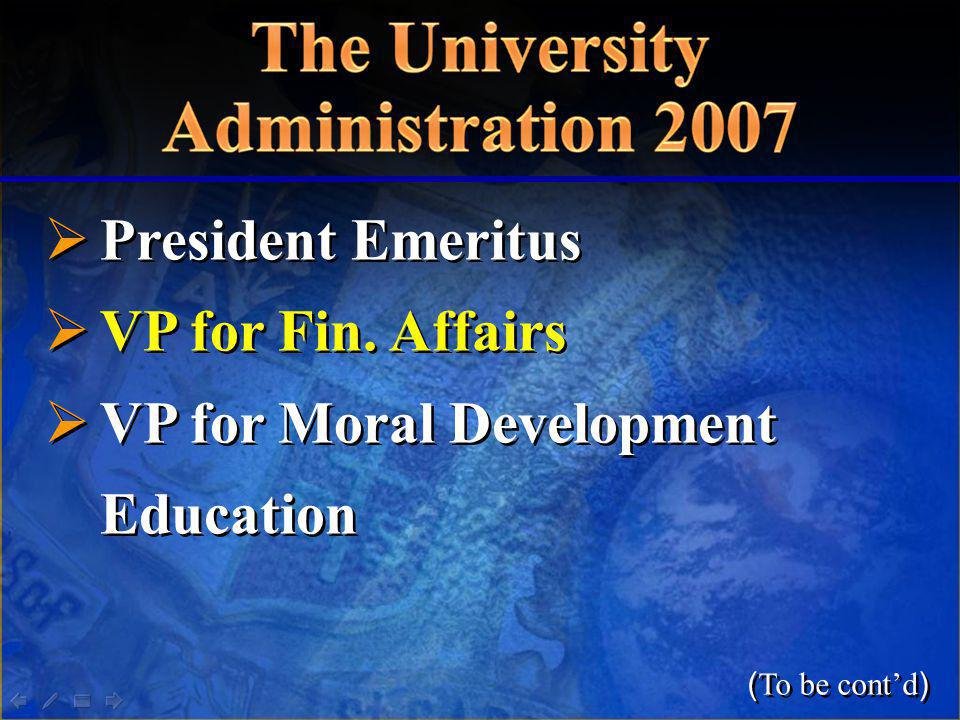 President Emeritus VP for Fin. Affairs VP for Moral Development Education President Emeritus VP for Fin. Affairs VP for Moral Development Education (T