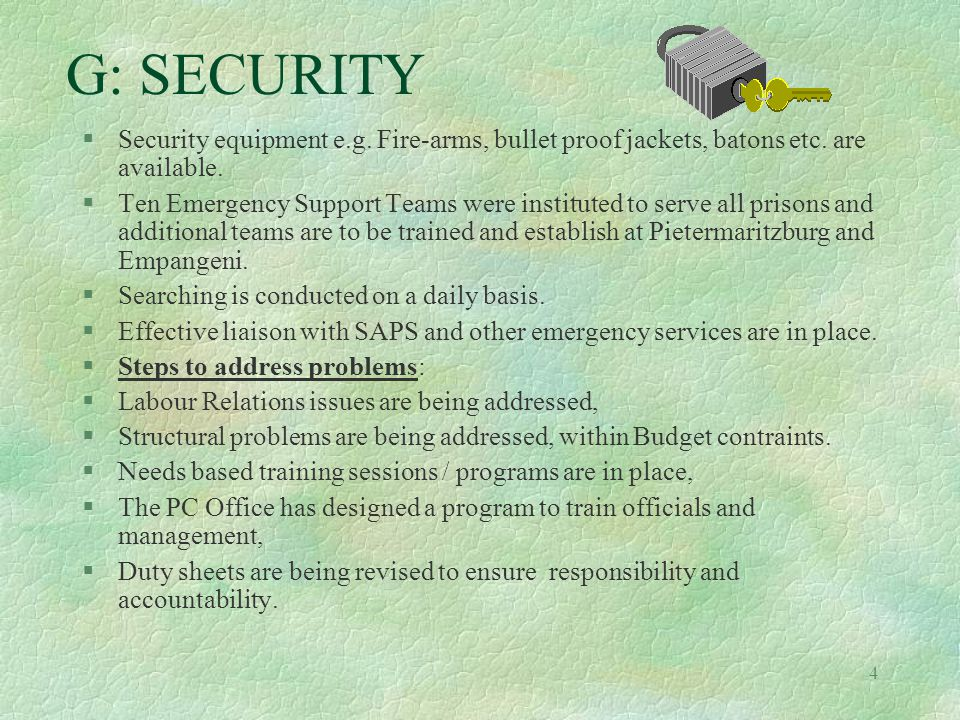 4 G: SECURITY §Security equipment e.g. Fire-arms, bullet proof jackets, batons etc.