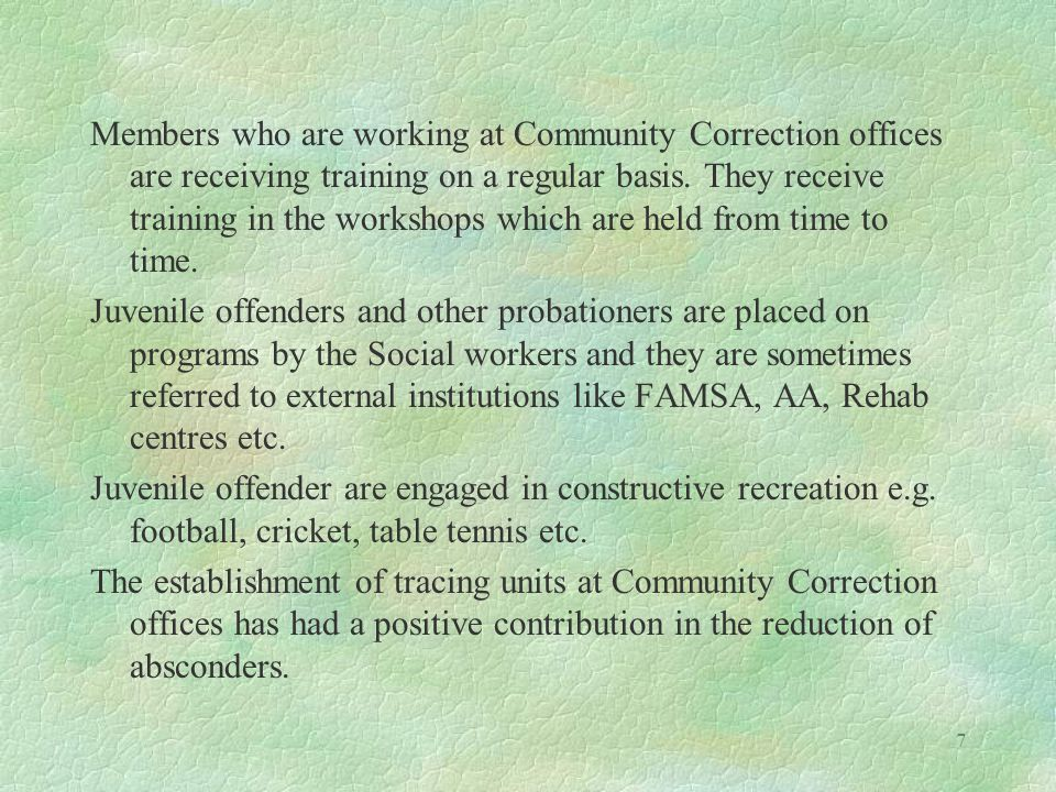 8 The role of the community at Community Corrections offices cannot be over-emphasized.