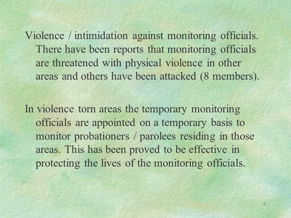9 Violence / intimidation against monitoring officials.