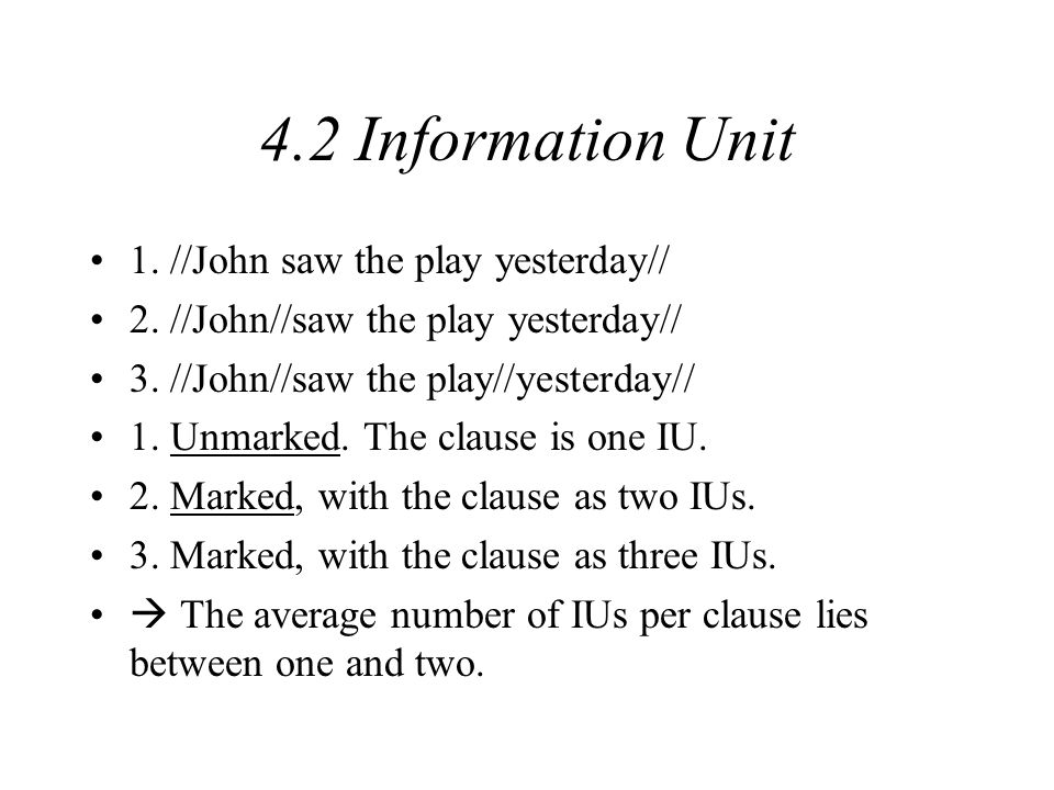 4.2 Information Unit //John saw the play yesterday// One can enclose a tone group within another one.
