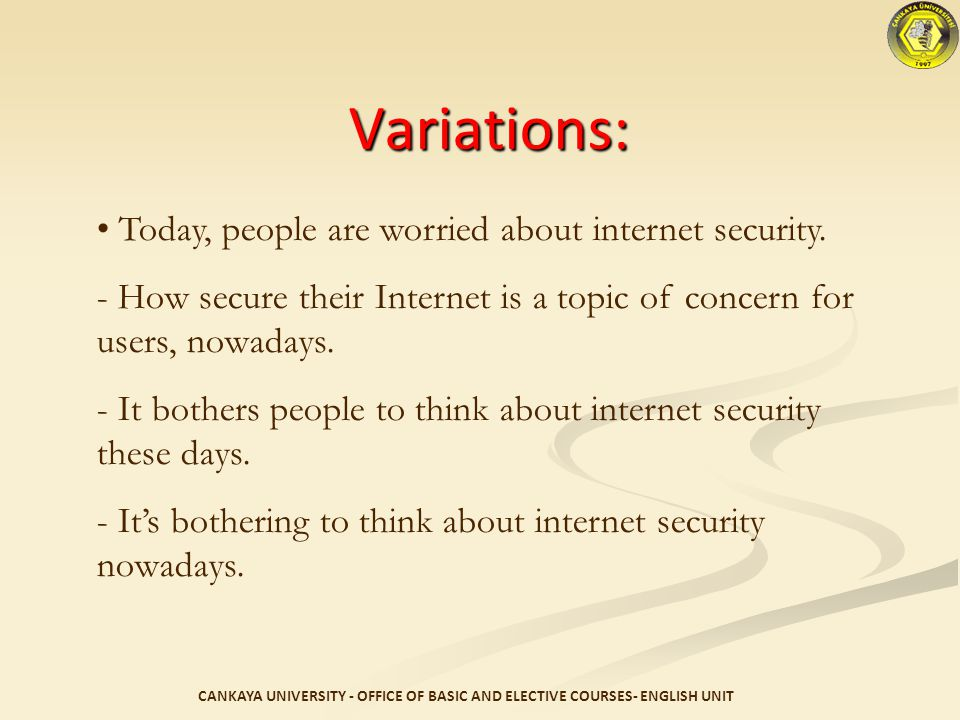 Your Turn Paraphrase the following: Your Turn Paraphrase the following: Today, people are worried about internet security.