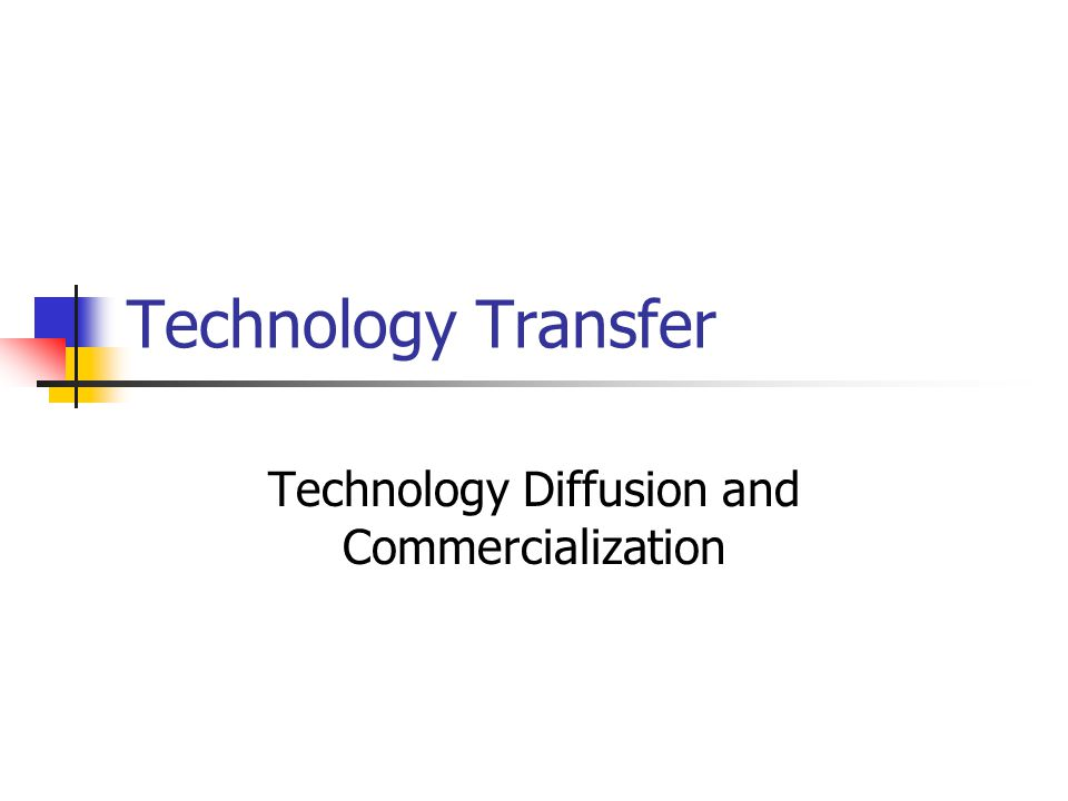 Technology Transfer Technology Diffusion and Commercialization
